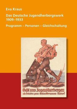 Das Deutsche Jugendherbergswerk 1909 – 1933 von Kraus,  Eva