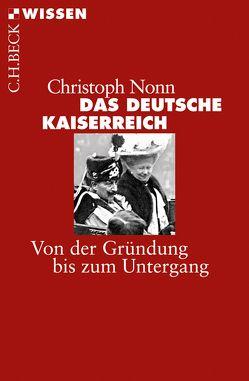 Das deutsche Kaiserreich von Nonn,  Christoph