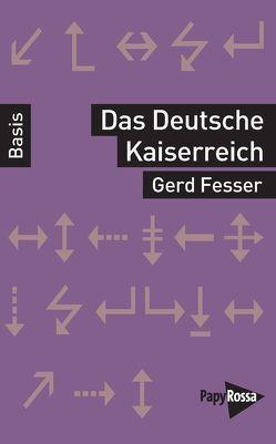 Das Deutsche Kaiserreich von Fesser,  Gerd
