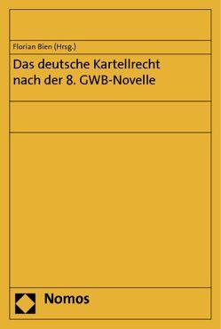 Das deutsche Kartellrecht nach der 8. GWB-Novelle von Bien,  Florian