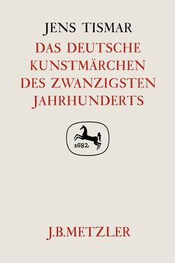 Das deutsche Kunstmärchen des zwanzigsten Jahrhunderts von Tismar,  Jens