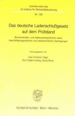 Das deutsche Ladenschlußgesetz auf dem Prüfstand. von Munz,  Sonja, Täger,  Uwe Christian, Vogler-Ludwig,  Kurt