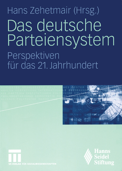 Das deutsche Parteiensystem von Zehetmair,  Hans