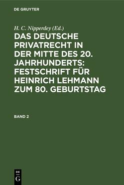 Das deutsche Privatrecht in der Mitte des 20. Jahrhunderts : Festschrift für Heinrich Lehmann zum 80. Geburtstag von Nipperdey,  H. C.