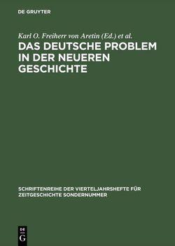 Das deutsche Problem in der neueren Geschichte von Aretin,  Karl O. Freiherr von, Bariety,  Jacques, Möller,  Horst