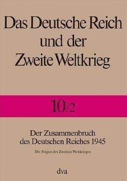 Das Deutsche Reich und der Zweite Weltkrieg – Band 10/2 von Müller,  Rolf-Dieter