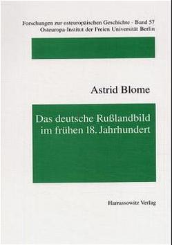 Das deutsche Russlandbild im frühen 18. Jahrhundert von Blome,  Astrid