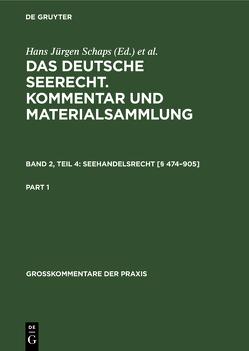 Das deutsche Seerecht. Kommentar und Materialsammlung / Seehandelsrecht [§ 474–905] von Abraham,  Georg, Schaps,  Hans Jürgen