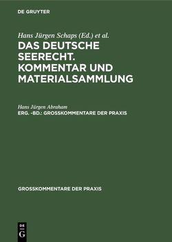 Das deutsche Seerecht. Kommentar und Materialsammlung / Das deutsche Seerecht. Kommentar und Materialsammlung. Erg. -Bd. von Abraham,  Hans Jürgen, Schaps,  Georg