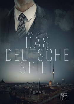 Das deutsche Spiel von Ebner,  Ira