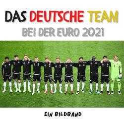 Das Deutsche Team bei der Euro 2021 von Mueller,  Frank
