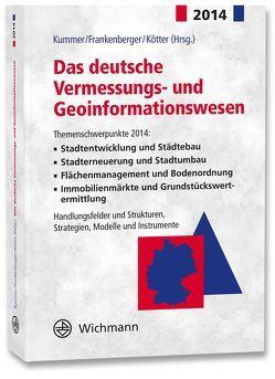 Das deutsche Vermessungs- und Geoinformationswesen 2014 von Frankenberger,  Josef, Kötter,  Theo, Kummer,  Klaus