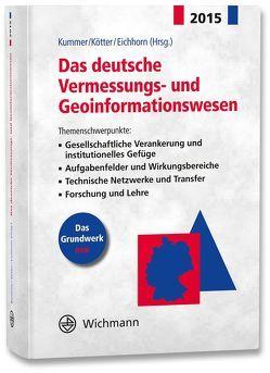 Das deutsche Vermessungs- und Geoinformationswesen 2015 von Eichhorn,  Andreas, Kötter,  Theo, Kummer,  Klaus