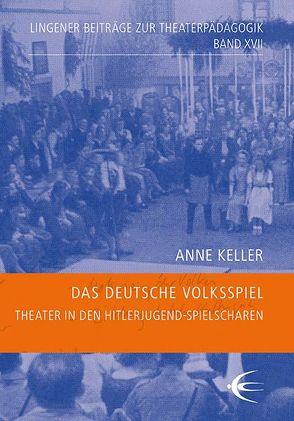 Das deutsche Volksspiel von Keller,  Anne