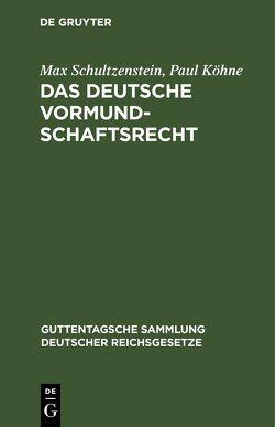 Das deutsche Vormundschaftsrecht von Köhne,  Paul, Schultzenstein,  Max