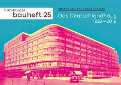 Das Deutschlandhaus 1929-2019 von Jaeger,  Roland, Schilling,  Jörg