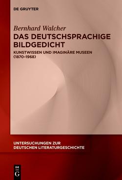 Das deutschsprachige Bildgedicht von Walcher,  Bernhard