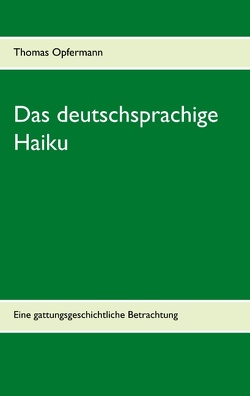 Das deutschsprachige Haiku von Opfermann,  Thomas