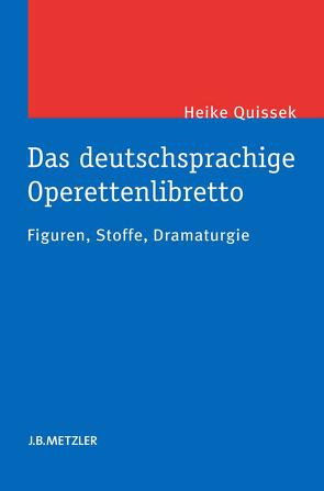 Das deutschsprachige Operettenlibretto von Quissek,  Heike