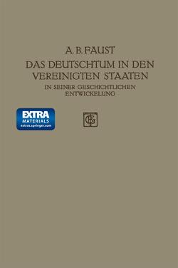 Das Deutschtum in den Vereinigten Staaten von Faust,  Albert B.