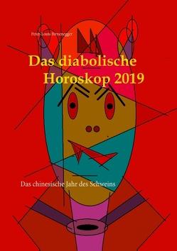 Das diabolische Horoskop 2019 von Birnenegger,  Peter-Louis