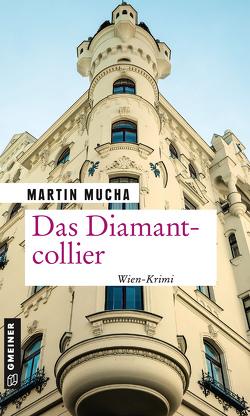 Das Diamantcollier von Mucha,  Martin