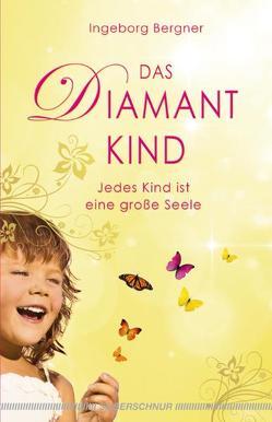 Das Diamantkind von Bergner,  Ingeborg