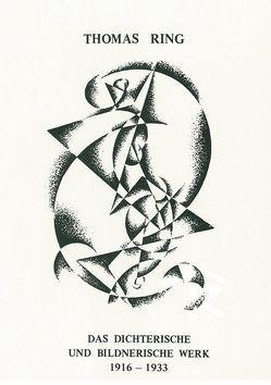 Das Dichterische und Bildnerische Werk 1916-1933 von Pirsich,  Volker, Ring,  Thomas