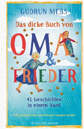 Das dicke Buch von Oma und Frieder von Berner,  Rotraut Susanne, Mebs,  Gudrun