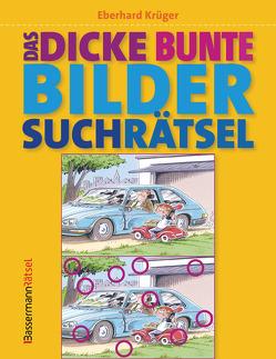 Das dicke bunte Bildersuchrätsel (Finde den Fehler) von Krüger,  Eberhard