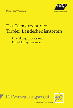 Das Dienstrecht der Tiroler Landesbediensteten von Warzilek,  Christian