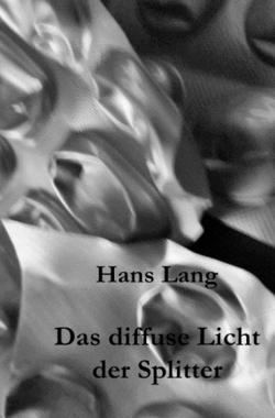 Das diffuse Licht der Splitter von Lang,  Hans