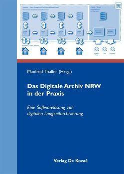 Das Digitale Archiv NRW in der Praxis von Thaller,  Manfred