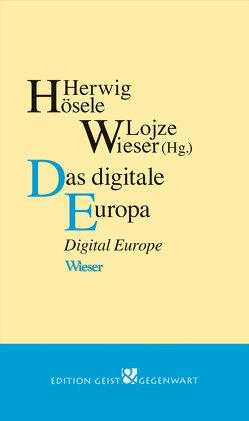 Das digitale Europa von Hösele,  Herwig, Wieser,  Lojze