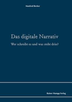 Das digitale Narrativ von Becker,  Manfred