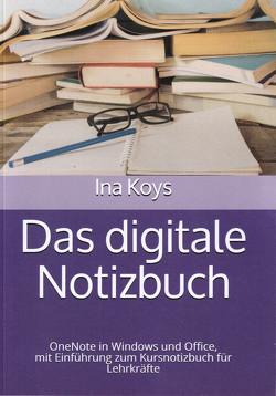 Das digitale Notizbuch von Ina,  Koys