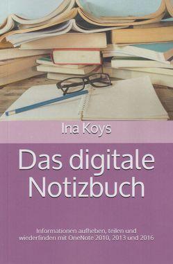 Das digitale Notizbuch von Koys,  Ina
