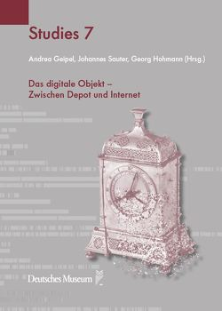 Das digitale Objekt von Geipel,  Andrea, Hohmann,  Georg, Sauter,  Johannes