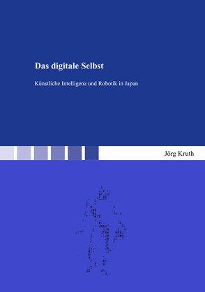 Das digitale Selbst von Kruth,  Jörg