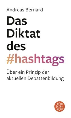 Das Diktat des Hashtags von Bernard,  Andreas