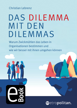 Das Dilemma mit den Dilemmas von Lebrenz,  Christian
