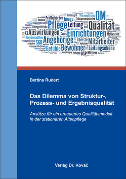 Das Dilemma von Struktur-, Prozess- und Ergebnisqualität von Rudert,  Bettina