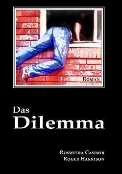 Das Dilemma von Casimir,  Roswitha, Harrison,  Roger