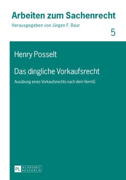 Das dingliche Vorkaufsrecht von Posselt,  Henry