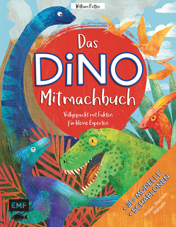 Das DINO-Mitmachbuch – Vollgepackt mit Fakten für kleine Experten von Fizer Coleman,  Stephanie, Potter,  William