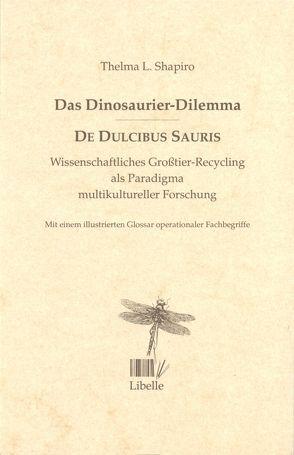 Das Dinosaurier-Dilemma – De Dulcibus Sauris von Shapiro,  Thelma L