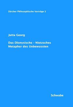 Das Dionysische – Nietzsches Metapher des Unbewussten von Georg,  Jutta, Rother,  Wolfgang