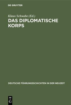 Das diplomatische Korps von Schwabe,  Klaus