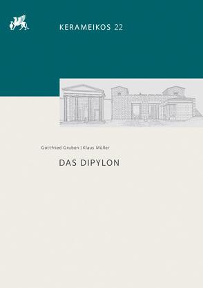 Das Dipylon von Gruben (†),  Gottfried, Mueller,  Klaus, Stroszeck,  Jutta