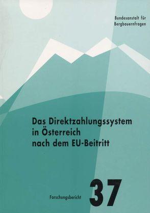 Das Direktzahlungssystem in Österreich nach dem EU-Beitritt von Hovorka,  Gerhard